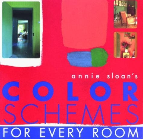 Annie Sloan's Color Schemes: For Every Room by Brand: Laurel Glen