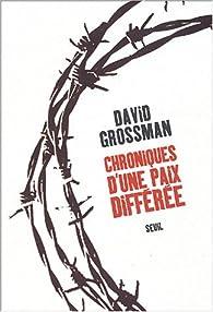 Chroniques d'une paix différée par David Grossman