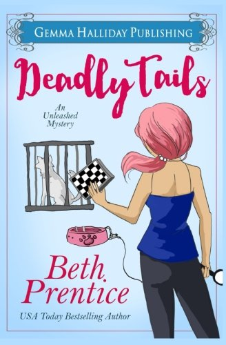 Deadly Tails (Unleashed Mysteries) (Volume 2)