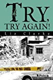 Try, Try Again!, Liz Clarke, 0595663885