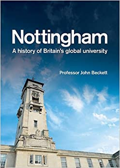 Nottingham: A History of Britain's Global University 0