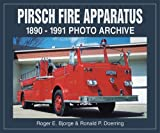 Pirsch Fire Apparatus, Roger Bjorge and Ronald Doerring, 1583880828