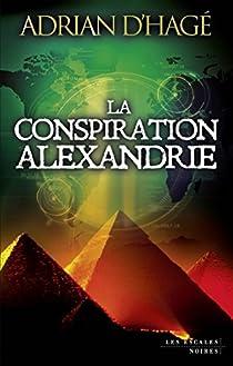 La conspiration Alexandrie par d'Hagé