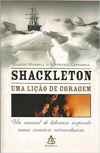 Resultado de imagem para liçao de coragem shackleton