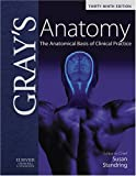 Gray's Anatomy: The Anatomical Basis of Clinical Practice by