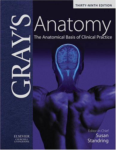 Gray's Anatomy: The Anatomical Basis of Clinical Practice by Susan Standring PhD DSc