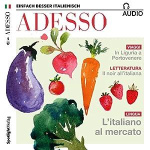 ADESSO audio - L'italiano al mercato. 5/2017 Hörbuch