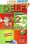 DELF junior scolaire A2: 200 activit�...