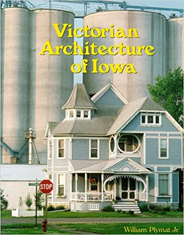 Victorian architecture of iowa william plymat jr 9780966144000 victorian architecture of iowa 2nd edition fandeluxe Image collections
