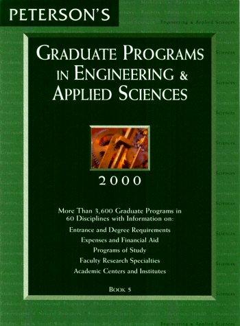Peterson's Graduate Programs in Engineering & Applied Sciences 2000 (Peterson's Graduate Programs in Engineering and Applied Sciences, 2000)