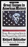 Great Issues in American History, Vol. III, Richard Hofstadter and Beatrice K. Hofstadter, 0394708423