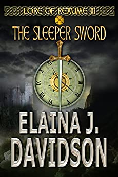 The Sleeper Sword (Lore of Reaume Book 3) by [Davidson, Elaina J.]