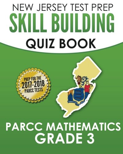 NEW JERSEY TEST PREP Skill Building Quiz Book PARCC Mathematics Grade 3: Covers Every Skill of the New Jersey Learning Standards