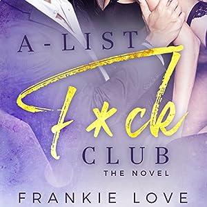 A-List F*ck Club: The Novel Audiobook