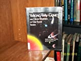 The Wrong-Way Comet and Other Mysteries of Our Solar System 0830626700 Book Cover