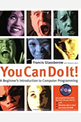 You Can Do It!: A Beginner?s Introduction to Computer Programming