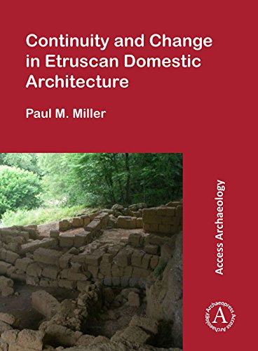 Continuity and Change in Etruscan Domestic Architecture (Access Archaeology)