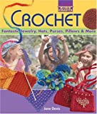 Kids' Crafts: Crochet: Fantastic Jewelry, Hats, Purses, Pillows & More