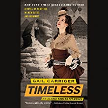 Timeless: The Parasol Protectorate, the Fifth Audiobook by Gail Carriger Narrated by Emily Gray