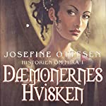 Dæmonernes hvisken (Historien om Mira 1)   Josefine Ottesen