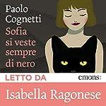 Sofia si veste sempre di nero | Paolo Cognetti