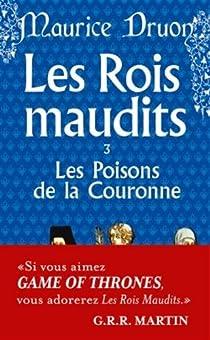 Les Rois maudits, tome 3 : Les poisons de la couronne par Druon