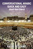 Conversational Arabic Quick and Easy: Saudi Hejazi Dialect, Hijazi, Saudi Arabic, Saudi Arabia, Hajj, Mecca, Medina, Kaaba