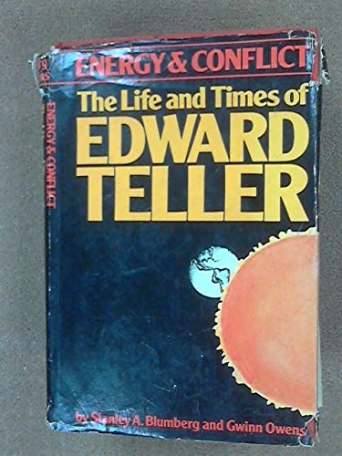 Product picture for Energy and Conflict: The Life and Times of Edward Teller by Stanley A. & Owens, Gwinn Blumberg