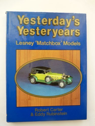 Yesterday's Yesteryears: Lesney 'Matchbox' Models by Robert Carter (1987-01-03) ()