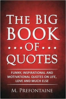 the big book of quotes funny inspirational and