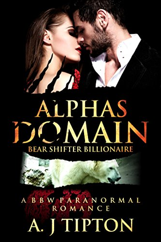 Alpha's Domain: A BBW Paranormal Romance (Bear Shifter Billionaire Book 3) by [Tipton, AJ]