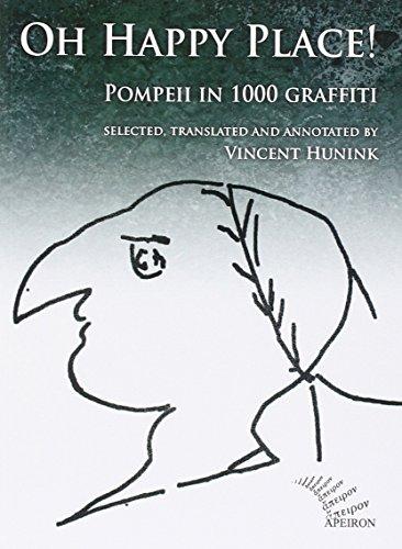 Oh happy place! Pompeii in 1000 graffiti. Ediz. inglese e latina (Saggi) por V. Hunink