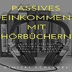 Passives Einkommen mit Hörbüchern: Online Geld Verdienen mit Dimitri 1 | Dimitri Schlegel