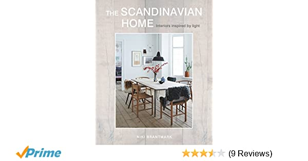The scandinavian home interiors inspired by light niki brantmark 9781782494119 amazon com books