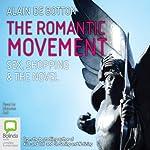 The Romantic Movement: Sex, Shopping and the Novel | Alain de Botton