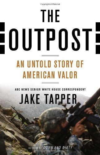 Book cover from The Outpost: An Untold Story of American Valor by Jake Tapper (2012-11-13) by Jake Tapper;