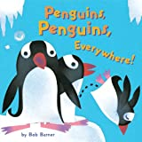 Penguins, Penguins, Everywhere!, Bob Barner, 0811877248