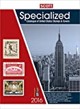 Scott Specialized Catalogue of United States Stamps & Covers 2016: Confederate States-Canal Zone-Danish West Indies-Guam-Hawaii-United Nations