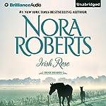 Irish Rose: Irish Hearts, Book 2 | Nora Roberts
