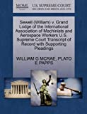 Sewell V. Grand Lodge of the International Association of MacHinists and Aerospace Workers U. S. Supreme Court Transcript of Record with Supp, William G. McRae and Plato E. PAPPS, 1270541056