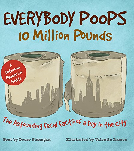 Everybody Poops 10 Million Pounds: Astounding Fecal Facts from a Day in the City (Pourri Price Poo)
