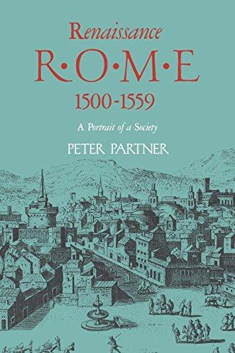Renaissance Rome 1500-1559: A Portrait of a Society...