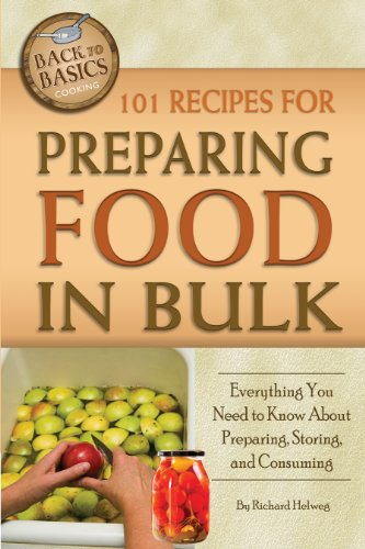 101 Recipes for Preparing Food In Bulk (Back to Basics Cooking) by Richard Helweg