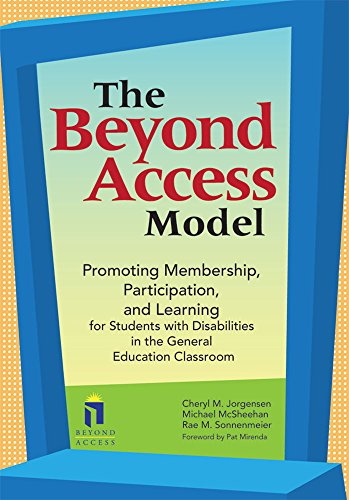 The Beyond Access Model: Promoting Membership, Participation, and Learning for Students with Disabilities in the General Education Classroom