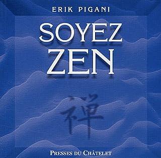 Soyez zen, Pigani, Erik