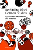 "Tiffany Florvil and Vanessa Plumly, ""Rethinking Black German Studies: Approaches, Interventions, and Histories"" (Peter Lang, 2018)"
