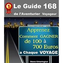 Le Guide 168 de l'Aventurier Voyageur (French Edition)