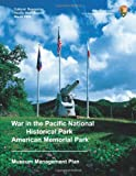 War in the Pacific National Historical Park/American Memorial Park Museum Management Plan, U. S. Department of the Interior National Park Service, 1489580980