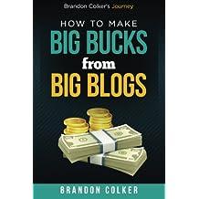 Brandon Colker's How to Make Big Bucks from Big Blogs