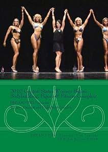 2010 Central States Women Bikini, Bodybuilding, Figure & Fitness Complete